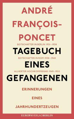 Tagebuch eines Gefangenen von François-Poncet,  André, Gayda,  Thomas