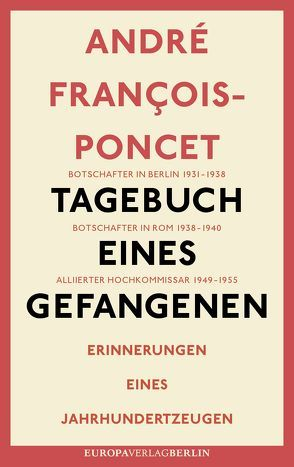 Tagebuch eines Gefangenen von François-Poncet,  André, Gayda,  Thomas, Sommer,  Barbara, Unger-Forray,  Geneviève