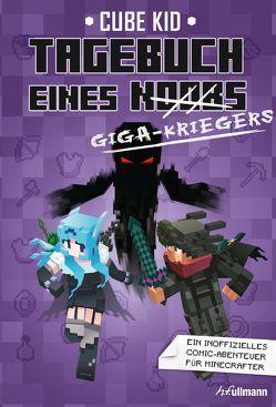 Tagebuch eines Giga-Kriegers (Bd. 6) von Kid,  Cube