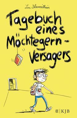 Tagebuch eines Möchtegern-Versagers von Blanvillain, Luc, Illinger, Maren