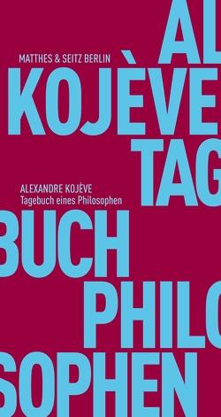 Tagebuch eines Philosophen von Kojève,  Alexandre, Missal,  Simon