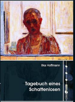 Tagebuch eines Schattenlosen von Hoffmann,  Ilka