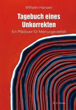 Tagebuch eines Unkorrekten von Hansen,  Wilhelm