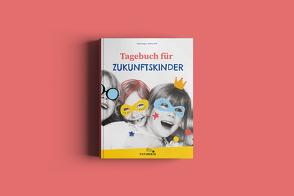 Tagebuch für Zukunftkunftskinder von Gorges,  Lydia, Soff,  Bianca