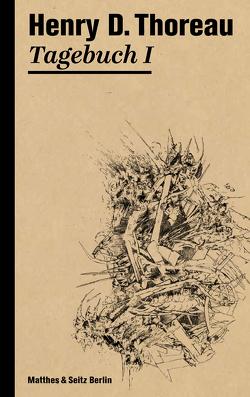 Tagebuch I von Schmidt,  Rainer G, Thoreau,  Henry D.