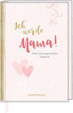 Tagebuch – Ich werde Mama! von Behrendt,  Tina, Hesse,  Lena