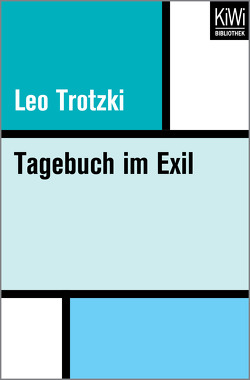 Tagebuch im Exil von Albrecht,  Ursula, Krause,  Theodor F., Trotzki,  Leo