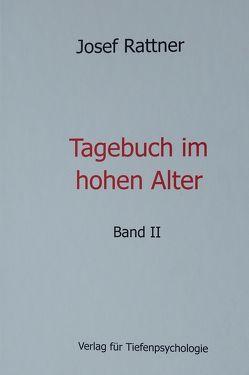 Tagebuch im hohen Alter – Band II von Rattner,  Josef