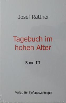Tagebuch im hohen Alter – Band III von Rattner,  Josef
