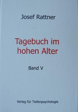 Tagebuch im hohen Alter Band V von Rattner,  Josef
