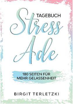 Tagebuch Stress ade von Terletzki,  Birgit