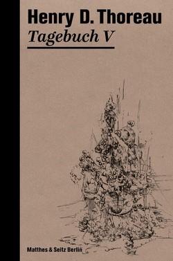Tagebuch V von Schmidt,  Rainer G, Thoreau,  Henry David