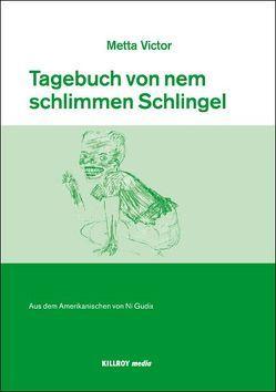 Tagebuch von nem schlimmen Schlingel von Gudix,  Ni, Plan,  Martin, Rosenberger,  Eva, Rupp,  Gudrun, Victor,  Metta