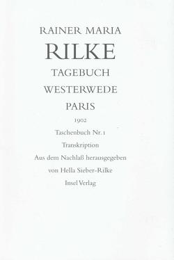 Tagebuch Westerwede und Paris. 1902 von Rilke,  Rainer Maria, Sieber-Rilke,  Hella