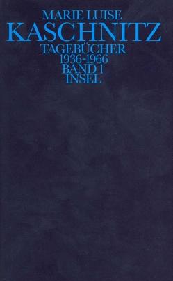 Tagebücher 1936 – 1966 von Büttrich,  Christian, Büttrich,  Marianne, Kaschnitz,  Marie Luise, Schnebel-Kaschnitz,  Iris, Stadler,  Arnold