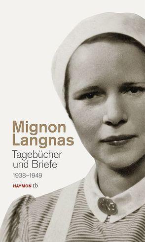 Tagebücher und Briefe 1938-1949 von Langnas,  Mignon