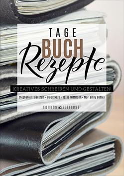 Tagebuchrezepte von Bohley,  Marí Emily, Freienstein,  Stephanie, Nass,  Birgit, Wittmann,  Jasna