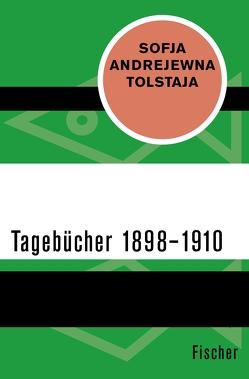 Tagebücher 1898–1910 von Döring-Smirnov,  Johanna Renate, Tietze,  Rosemarie, Tolstaja,  Sofja Andrejewna