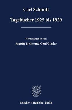 Tagebücher 1925 bis 1929. von Giesler,  Gerd, Schmitt,  Carl, Tielke,  Martin