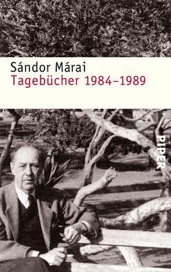 Tagebücher 1984-1989 von Heinrichs,  Siegfried, Márai,  Sándor, Skirecki,  Hans, Zeltner,  Ernö