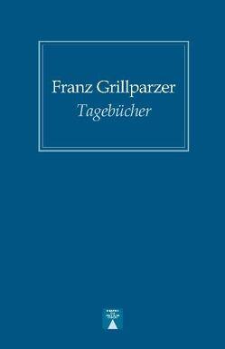 Tagebücher von Grillparzer,  Franz, Zähle,  Wolfgang