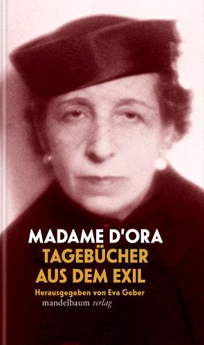 Tagebücher aus dem Exil von D'Ora,  Madame, Geber,  Eva