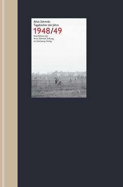 Tagebücher der Jahre 1948/49 von Schmidt,  Alice