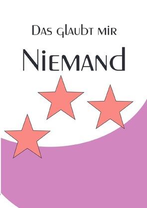 Tagebücher / Tagebuch Notizbuch mit nummerierten Seiten und Inhaltsverzeichnis – Das glaubt mir niemand von Schmitt,  Luca