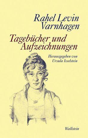 Tagebücher und Aufzeichnungen von Isselstein,  Ursula, Levin Varnhagen,  Rahel