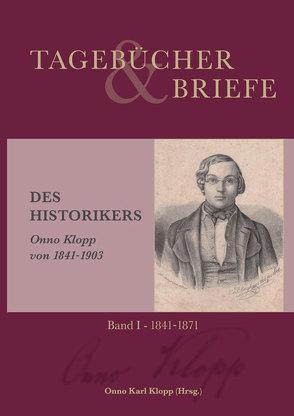 Tagebücher und Briefe des Historikers Onno Klopp von 1841-1903 von Klopp,  Onno, Klopp,  Onno Karl