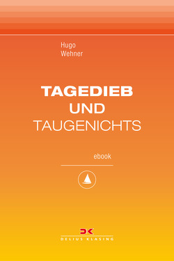 Tagedieb und Taugenichts von Wehner,  Hugo