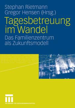 Tagesbetreuung im Wandel von Hensen,  Gregor, Rietmann,  Stephan