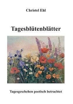 Tagesblütenblätter von Ehl,  Christel
