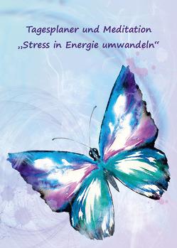 """Tagesplaner und Meditation """"Stress in Energie umwandeln"""" von Schulze,  Angelina"""