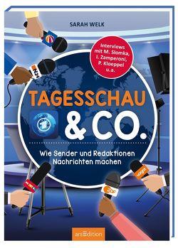 Tagesschau und Co. – Wie Sender und Redaktionen Nachrichten machen von Schnabel,  Dunja, Welk,  Sarah