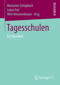 Tagesschulen von Frei,  Lukas, Nieuwenboom,  Wim, Schuepbach,  Marianne