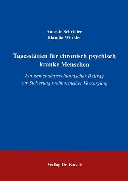 Tagesstätten für chronisch psychisch kranke Menschen von Schroeder,  Annette, Winkler,  Klaudia