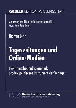 Tageszeitungen und Online-Medien von Lehr,  Thomas