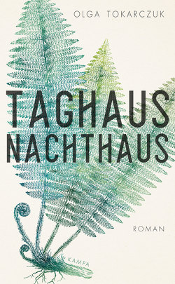 Taghaus, Nachthaus von Kinsky,  Esther, Tokarczuk,  Olga