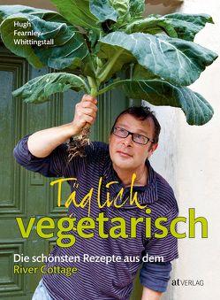 Täglich vegetarisch von Bonn,  Susanne, Fearnley-Whittingstall,  Hugh, Jesse,  Mariko, Wheeler,  Simon