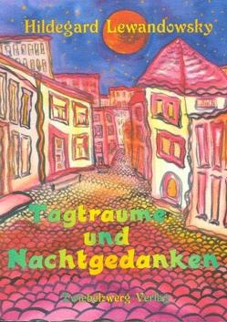 Tagträume und Nachtgedanken von Laufenburg,  Heike, Lewandowsky,  Hildegard