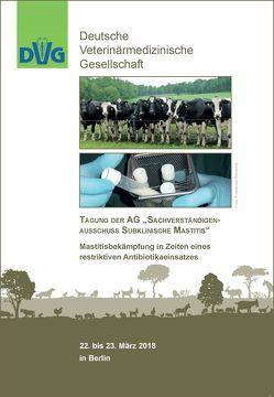 """Tagung der AG """"Sachverständigenausschuss subklinische Mastitis"""" Mastitisbekämpfung in Zeiten eines restriktiven Antibiotikaeinsatzes"""