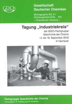 """Tagung """"Industriekreis"""" der GDCh-Fachgruppe Geschichte der Chemie 14. – 16. September 2016 in Hannover"""