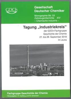 """Tagung """"Industriekreis"""" der GDCh-Fachgruppe Geschichte der Chemie, 27.-28. September 2018 in Leuna"""