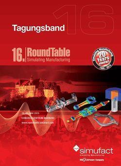 """Tagungsband 16. RoundTable """"Simulating Manufacturing"""", Marburg 2015 von Dr. Schafstall,  Hendrik, Wohlmuth,  Michael"""