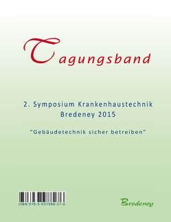 Tagungsband 2. Symposium Krankenhaustechnik Bredeney 2015 von Nippa,  Jürgen