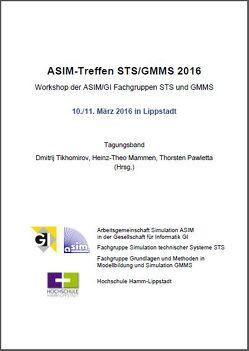Tagungsband ASIM Workshop STS/GMMS 2016 von Mammen,  Heinz-Theo, Pawletta,  Thorsten, Tikhomirov,  Dmitrij