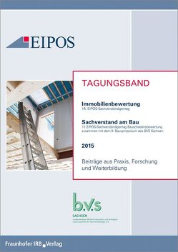 Tagungsband der EIPOS-Sachverständigentage Immobilienbewertung und Sachverstand am Bau 2015.