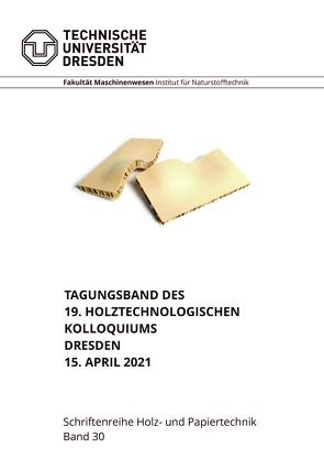 Tagungsband des 19. Holztechnologischen Kolloquiums Dresden 15. April 2021 von Wagenführ,  Andre