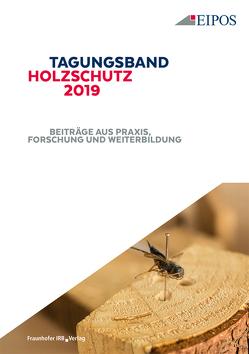 Tagungsband des EIPOS-Sachverständigentages Holzschutz 2019.